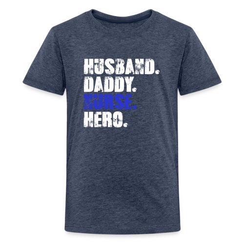 Husband Daddy Nurse Hero, Funny Fathers Day Gift - Kids' Premium T-Shirt