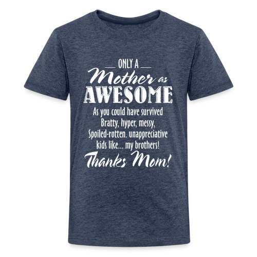 MOM Is Awesome, Awesome Mom Funny Gift, Mother Day - Kids' Premium T-Shirt