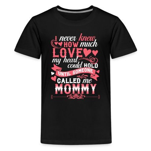 I Never Knew How Much Love My Heart Could Hold - Kids' Premium T-Shirt