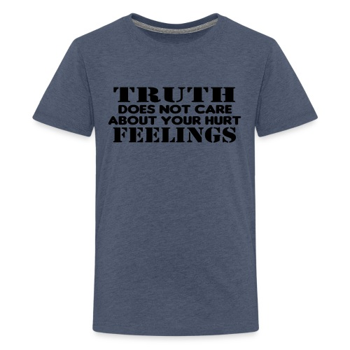 Truth Does Not Care About Your Hurt Feelings Logic - Kids' Premium T-Shirt