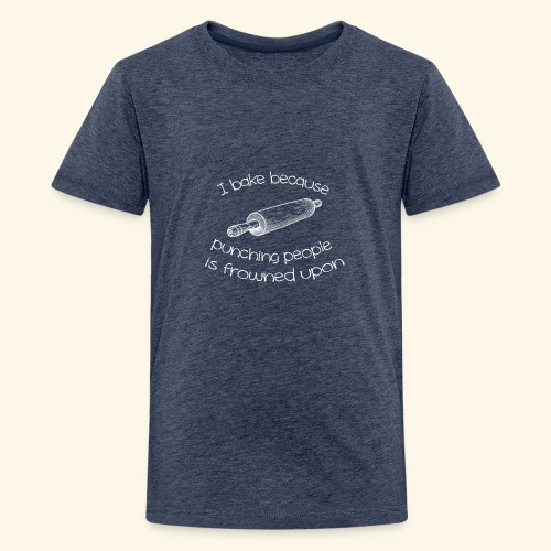 I bake because punching people is frowned upon - Kids' Premium T-Shirt