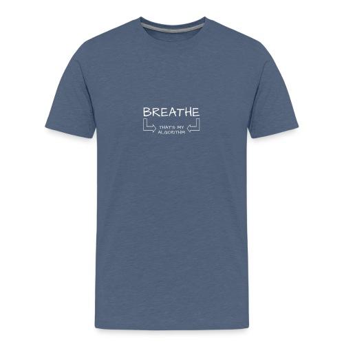 breathe - that's my algorithm - Kids' Premium T-Shirt