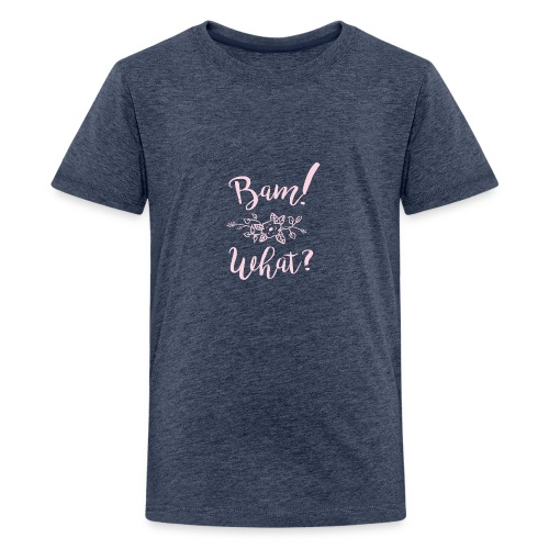 Bam What Light - Kids' Premium T-Shirt
