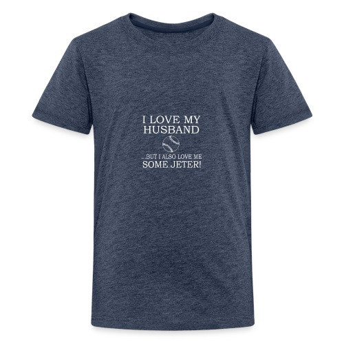 I LOVE MY HUSBAND But I Also Love Me Some Jeter - Kids' Premium T-Shirt