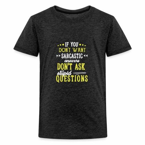 if you dont want a sarcastic - Kids' Premium T-Shirt