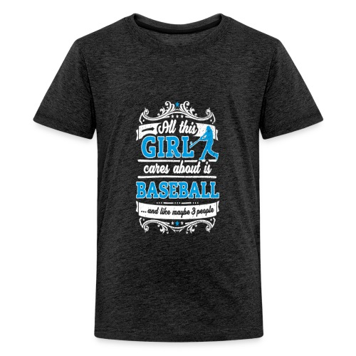 All This Girl Cares About Is Baseball Funny Shirt - Kids' Premium T-Shirt