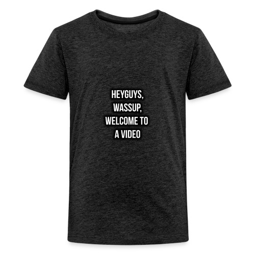 Hey Guys, Wassup, Welcome To A Video. - Kids' Premium T-Shirt