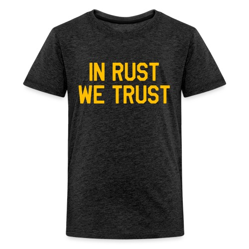 In Rust We Trust II - Kids' Premium T-Shirt
