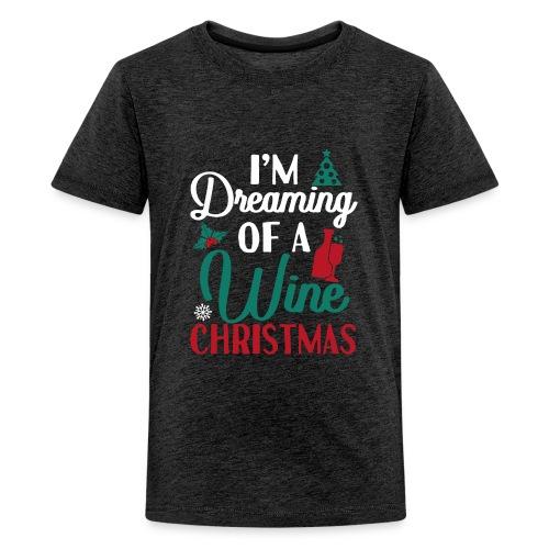 I'm Dreaming Of A Wine Christmas - Kids' Premium T-Shirt