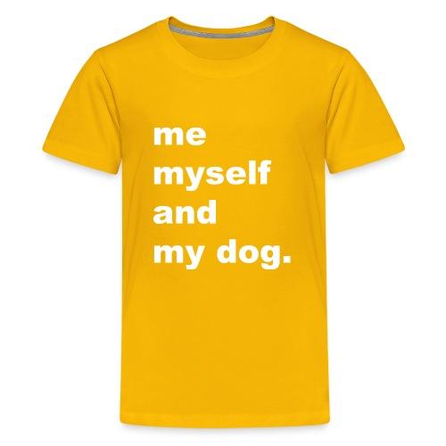 Me Myself And My Dog - Kids' Premium T-Shirt