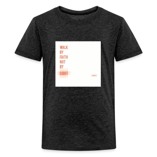 Walk by faith - Kids' Premium T-Shirt