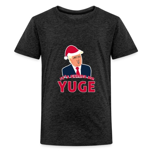 funny gift It's Gunna be Yuge - Trump Christmas - Kids' Premium T-Shirt