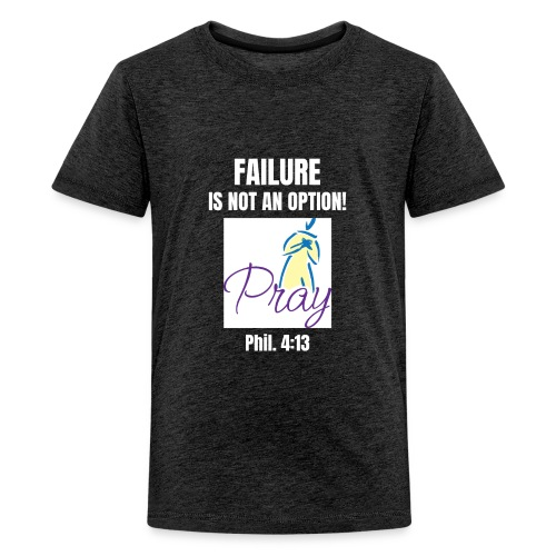 Failure Is NOT an Option! - Kids' Premium T-Shirt