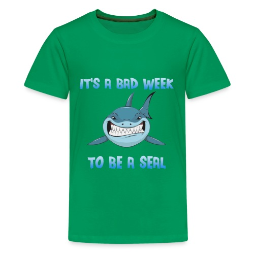 It's a bad week to be a seal Blue Shark - Kids' Premium T-Shirt