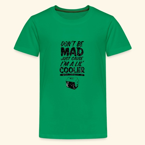 Cause I m A Lil Cooler - Kids' Premium T-Shirt