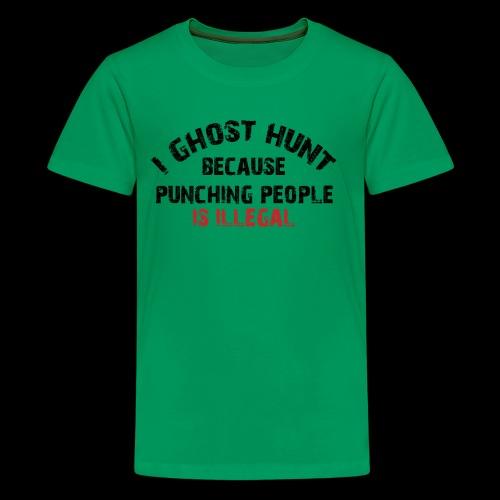 I Ghost Hunt Because - Kids' Premium T-Shirt
