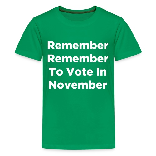 Remember Remember To Vote In November - Kids' Premium T-Shirt