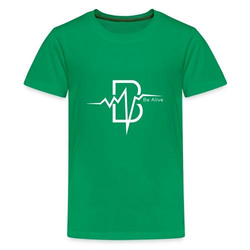 Be Alive WHITE - Kids' Premium T-Shirt