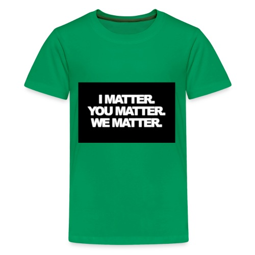 We matter - Kids' Premium T-Shirt