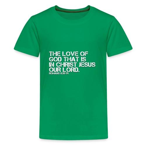 THE LOVE OF GOD IN CHRIST JESUS - Kids' Premium T-Shirt