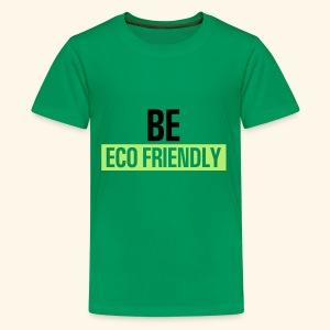 Be ecofriendly - Kids' Premium T-Shirt