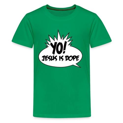 Yo Jesus Is Dope - Kids' Premium T-Shirt