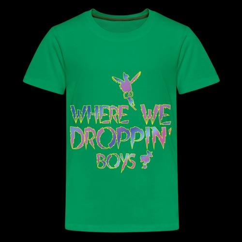 Where we dropin boyssss Gamer t-shirt FTW - Kids' Premium T-Shirt