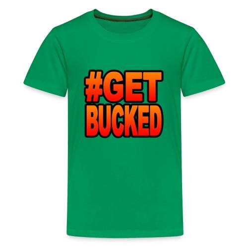 #GetBucked - Kids' Premium T-Shirt