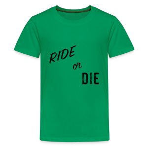 Ride or Die Black - Kids' Premium T-Shirt