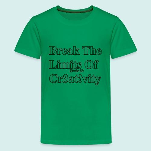 Break The Limits Of Creativity Transparent Letters - Kids' Premium T-Shirt