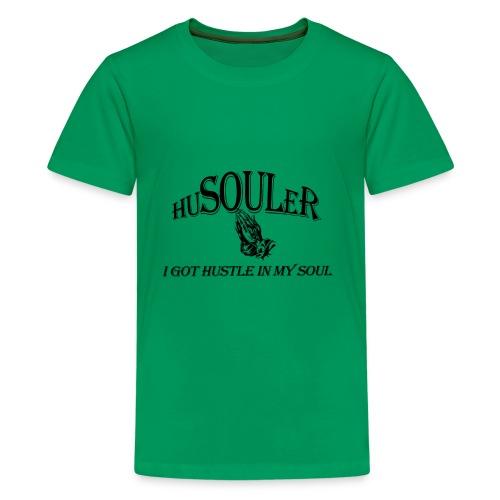 HUSOULER | I GOT HUSTLE IN MY SOUL - Kids' Premium T-Shirt