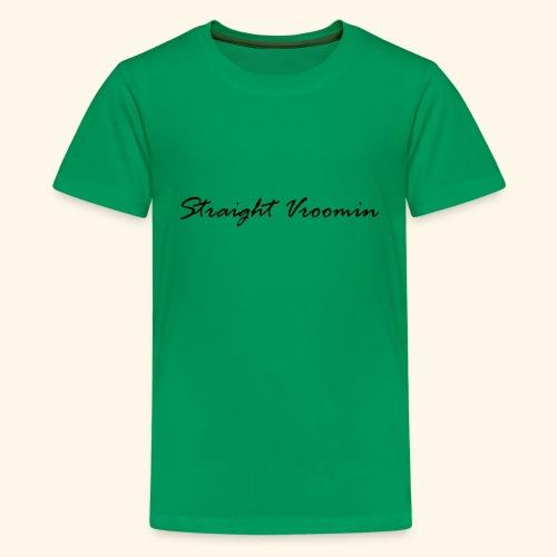 Straight vroomin - Kids' Premium T-Shirt