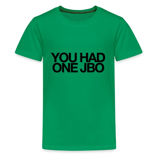YOU HAD ONE JOB - Kids' Premium T-Shirt