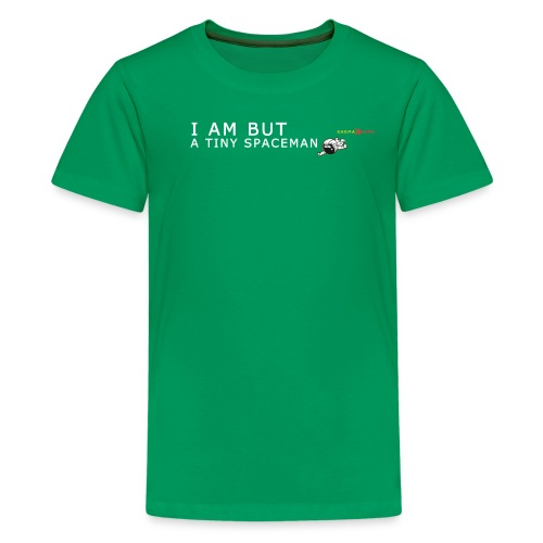 I am but a tiny spaceman. - Kids' Premium T-Shirt