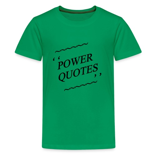 POWER QUOTES - Kids' Premium T-Shirt