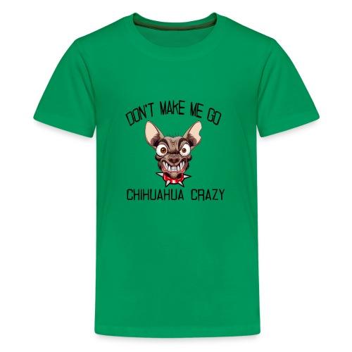 chihuahua crazy - Kids' Premium T-Shirt