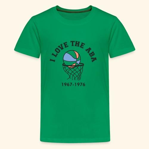 I Love the ABA - Kids' Premium T-Shirt