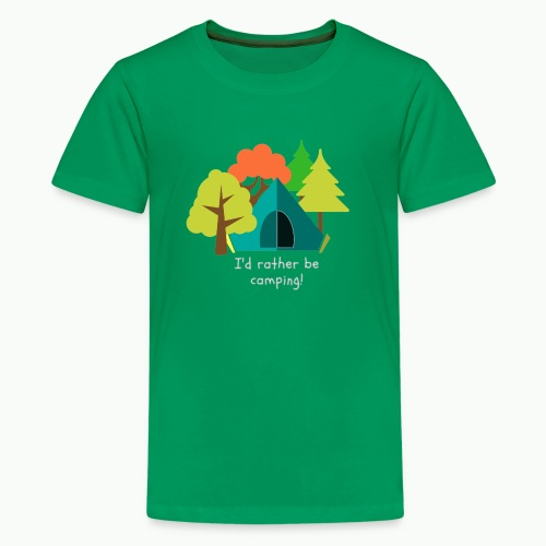 I d rather be camping white - Kids' Premium T-Shirt