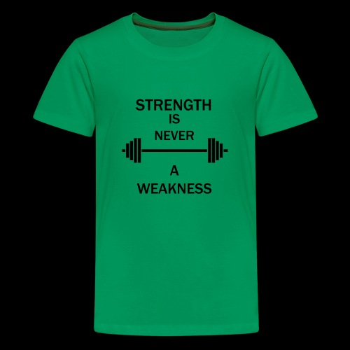 Strength is NEVER a WEAKNESS - Kids' Premium T-Shirt