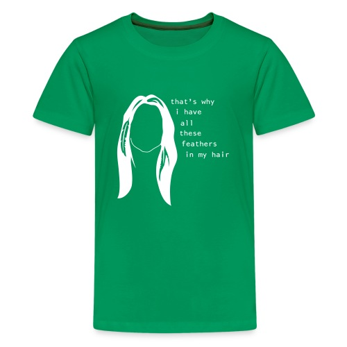 Feathers in my Hair - Kids' Premium T-Shirt