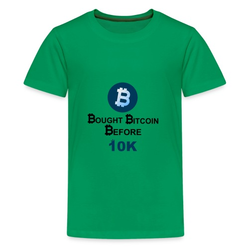 Bought Bitcoin Before 10k - Kids' Premium T-Shirt