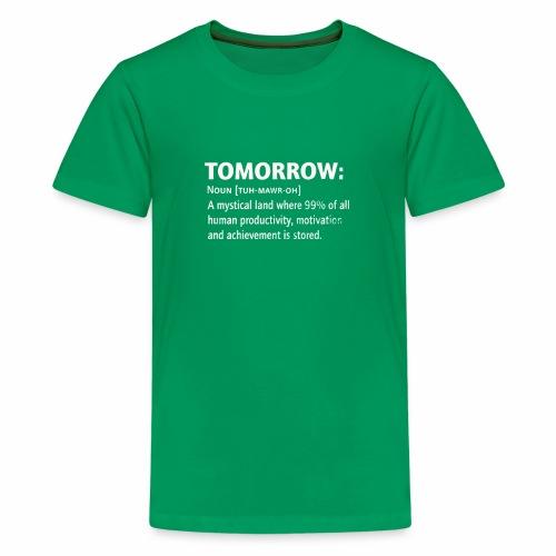 Tomorrow T Shirt Funny - Kids' Premium T-Shirt