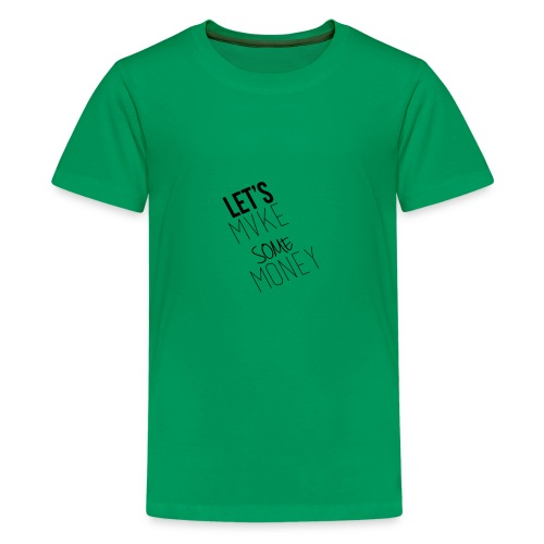 Let---s_Mvke_SOme_Money1 - Kids' Premium T-Shirt