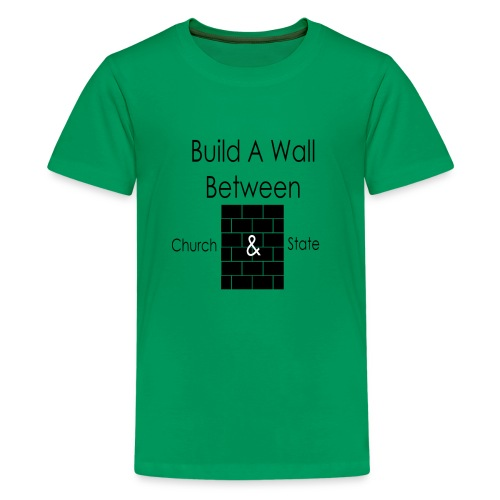 Build a Wall Between Church and State - Kids' Premium T-Shirt