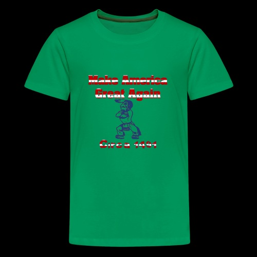 Make America Great...circa 1491 - Kids' Premium T-Shirt