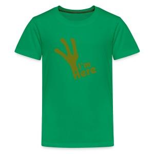 I'M Here - Kids' Premium T-Shirt