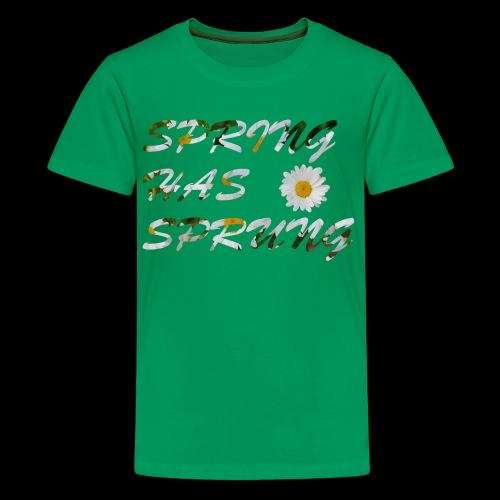 Spring Has Sprung - Spring Line - Kids' Premium T-Shirt