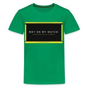 NOT ON MY WATCH - Kids' Premium T-Shirt