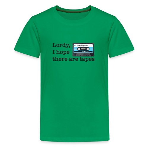 Lordy I hope there are tapes TShirt - Kids' Premium T-Shirt