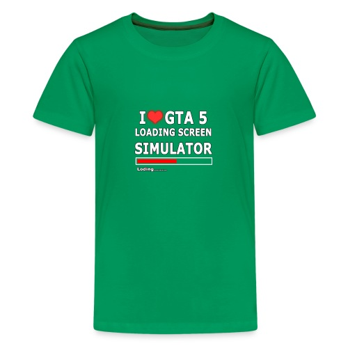 I love GTA 5 Loding Screen SIMULATOR - Kids' Premium T-Shirt
